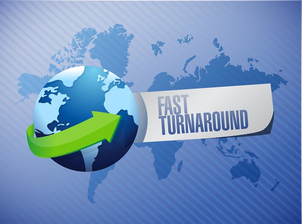 fast turnaround
